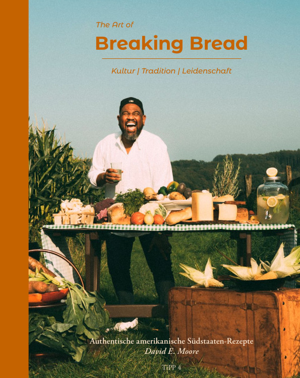 """Titelseite des Kochbuchs """"The Art of Breaking Bread"""" von David E. Moore, erschienen im TiPP 4 Verlag."""